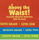 Above the Waist: Sexuality Education Beginning with the Brain