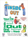 Inside Out: Your Body is Amazing Inside Out and Belongs Only to You